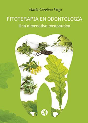 Fitoterapia en odontología: Una alternativa terapéutica (Spanish Edition)