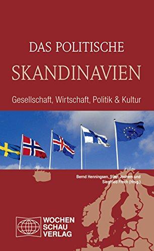 Das politische Skandinavien: Gesellschaft, Wirtschaft, Politik und Kultur (Länderwissen) (German Edition)