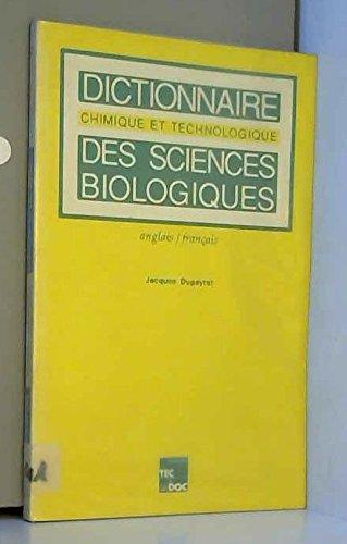 Dictionnaire chimique et technologique des sciences biologiques : anglais-français