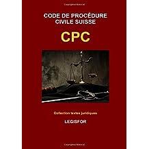 Code de procédure civile suisse CPC: édition 2017 (Collection textes juridiques)