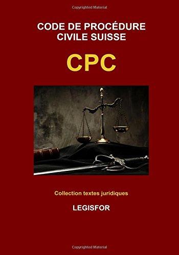 Code de procédure civile suisse CPC: édition 2017 (Collection textes juridiques) par Legisfor