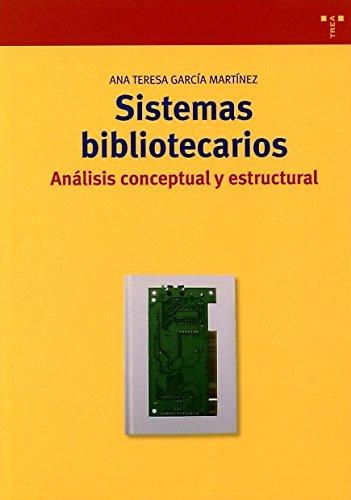 Sistemas bibliotecarios: análisis conceptual y estructural (Biblioteconomía y Administración Cultural)