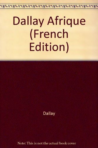 Dallay Afrique : Timbres de l'ex-empire français d'Afrique