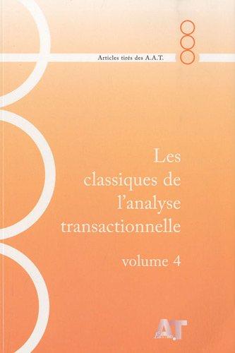 Les classiques de l'analyse transactionnelle : Volume 4, 1981-1984