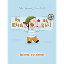 Da rein, da raus! In here, out there!: Kinderbuch Deutsch-Englisch (zweisprachig/bilingual)