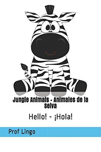 Jungle Animals - Animales de la Selva: Hello! - ¡Hola! par Prof Lingo