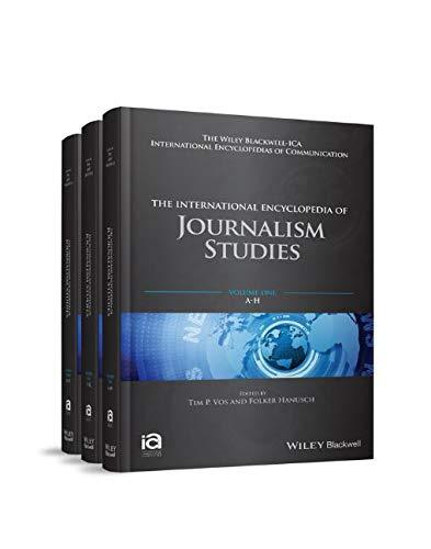 The International Encyclopedia of Journalism Studies: 3 Volume Set (Icaz - Wiley Blackwell-ica International Encyclopedias of Communication)