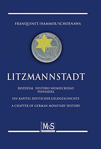 Litzmannstadt: Ein Kapitel deutscher Geldgeschichte / A Chapter of German Monetary History / Rozdział Historii Niemieckiego Pieniadza