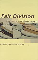 Fair Division: From Cake-Cutting to Dispute Resolution by Steven J. Brams (1996-03-07)