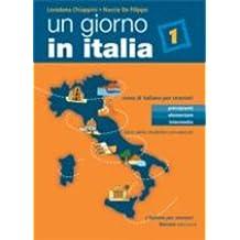 Un giorno in Italia: Libro dello studente 1 con esercizi: Libro Dello Studente Con Esercizi