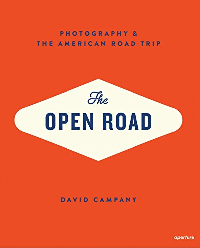 The Open Road: Photography & the American Road Trip por David Campany