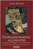 Expressionnistes allemands de Lionel Richard ( 16 février 2001 )