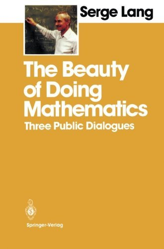 The Beauty of Doing Mathematics: Three Public Dialogues by Serge Lang (2013-10-04) par Serge Lang