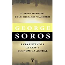 El Nuevo Paradigma de los Mercados Financieros/The New Paradigm of the Financial Markets: