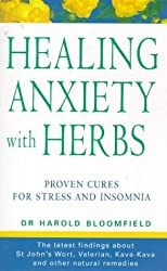 Healing Anxiety With Herbs: The Natural Way to Beat Anxiety depression and Insomnia by Dr. Harold Bloomfield (1998-09-21)