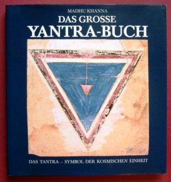 Das große Yantra- Buch. Das Tantra- Symbol der kosmischen Einheit