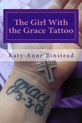 The Girl With the Grace Tattoo: One Woman's Journey Out of Christian Fundamentalism por Katy-Anne Binstead