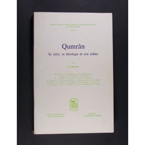 Qumran. Sa Piete, Sa Theologie Et Son Milieu