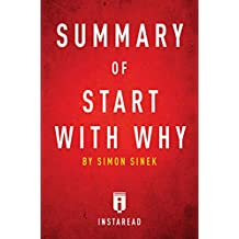 Summary of Start with Why: by Simon Sinek | Includes Analysis (English Edition)