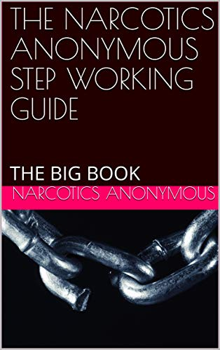 THE NARCOTICS ANONYMOUS STEP WORKING GUIDE: THE BIG BOOK (English Edition)