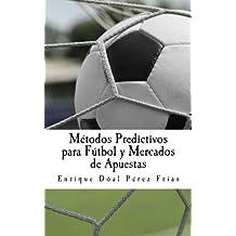 Métodos Predictivos para Fútbol y Mercados de Apuestas