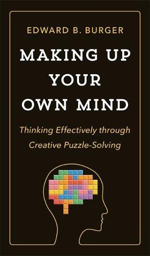 Making Up Your Own Mind: Thinking Effectively through Creative Puzzle-Solving