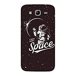 Neo World Need Space Back Case Cover for Galaxy Mega 5.8
