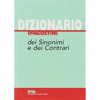 Dizionario De Agostini Dei Sinonimi E Dei Contrari. Ediz. Ridotta
