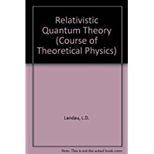 Relativistic Quantum Theory (Course of Theoretical Physics)