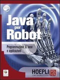 Java per robot. programmazione di base e applicazioni. per gli ist. tecnici e professionali. con espansione online