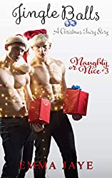 Jingle Balls (Naughty or Nice? #3): A Christmas Fairy Story (English Edition)