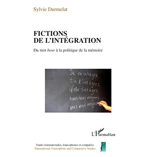 Fictions de l'intégration : Du mot beur à la politique de la mémoire