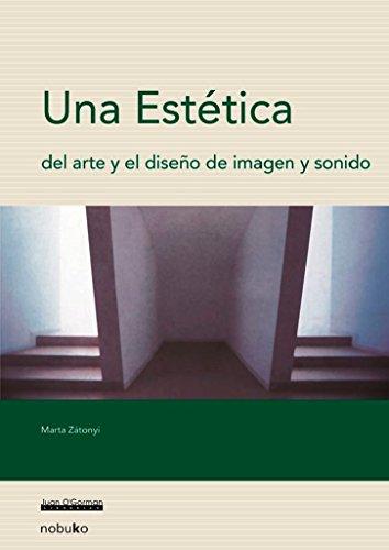 Una Estetica Del Arte Y El Diseno/ Aesthetic of the Art and a Design: De Imagen Y Sonido