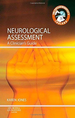 Neurological Assessment: A Clinician's Guide, 1e (Physiotherapist's Tool Box) by Karen Jones BSc(Hons) MSc (2011-07-20)