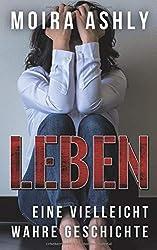 LEBEN: Eine vielleicht wahre Geschichte