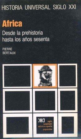 Descargar Libro Historia universal: África. Desde la prehistoria hasta los años sesenta: 32 de Pierre Bertaux