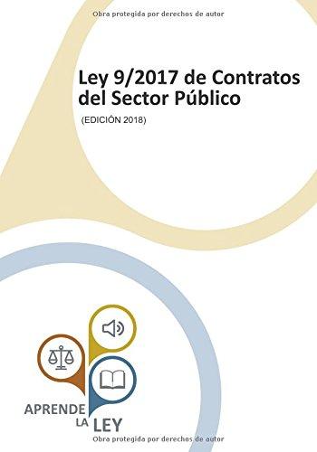 Ley 9/2017 de Contratos del Sector Público: (Edición 2018) por Aprende la Ley