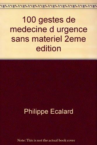 100 gestes de medecine d urgence sans materiel 2eme edition