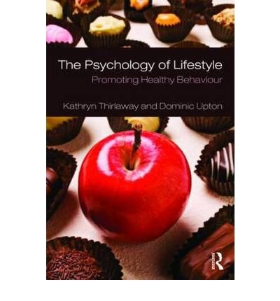 [(The Psychology of Lifestyle: Promoting Healthy Behaviour)] [Author: Kathryn Thirlaway] published on (January, 2009)