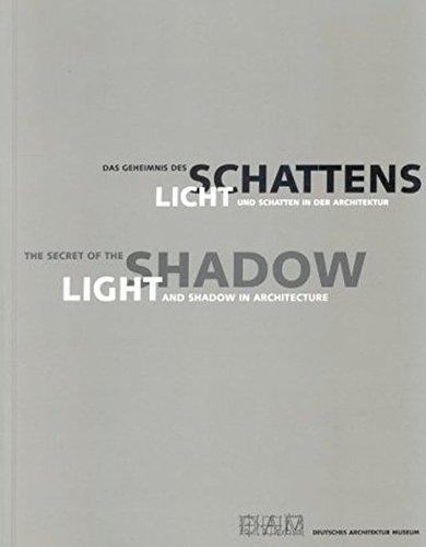 The Secret of the Shadow: Light and Shadow in Architecture (Das Geheimnis Des Schattens: Licht und Schatten in der Architektur) (English and German Edition) by Daniel Libeskind (2002-07-15)
