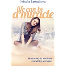 Life Can Be a Miracle (English Edition)