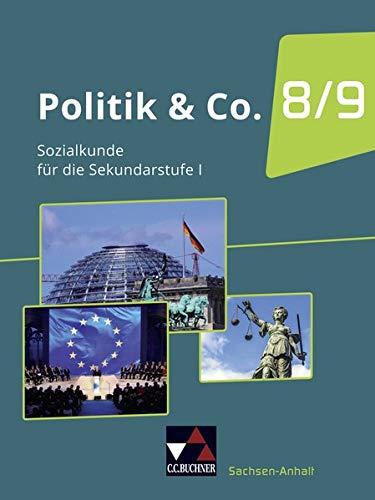 Politik & Co. - Sachsen-Anhalt - neu / Politik & Co. Sachsen-Anhalt - neu: Sozialkunde für die Sekundarstufe I / Für die Jahrgangsstufen 8 und 9