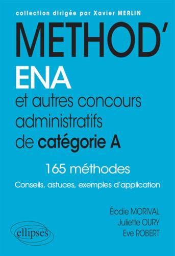 Méthod'ENA. Et autres concours administratifs de catégorie A par Oury Juliette