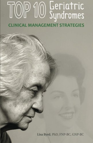 TOP 10 Geriatric Syndromes Clinical Management Strategies by Lisa Byrd (2011-11-01)