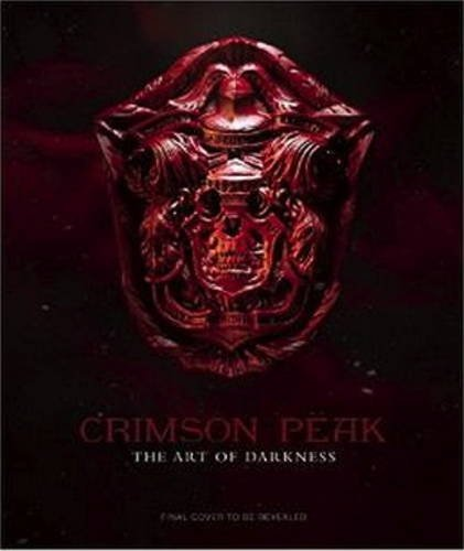 Crimson Peak The Art of Darkness by Mark Salisbury, Guillermo del Toro (October 16, 2015) Hardcover