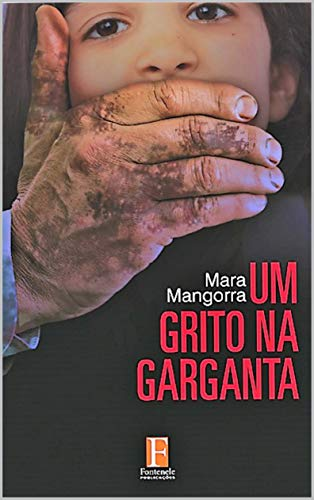 Um Grito na Garganta (Portuguese Edition) por Mara Mangorra
