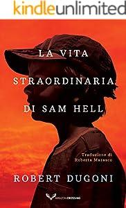 La vita straordinaria di Sam Hell