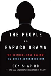 People Vs. Barack Obama: The Criminal Case Against the Obama Administration