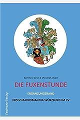 Die Fuxenstunde - Ergänzungsband: Ergänzungsband KDStV Markomannia Würzburg Taschenbuch