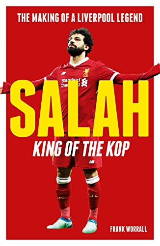 Salah - King of the Kop: The Making of a Liverpool Legend PDF Books